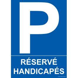 """Panneau Parking """"Réservé Handicapés"""" + Picto Handicapé"""
