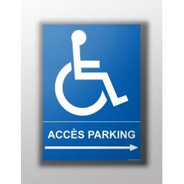 """Panneau """"Accès parking"""" Fléche droite + picto Handicapé"""