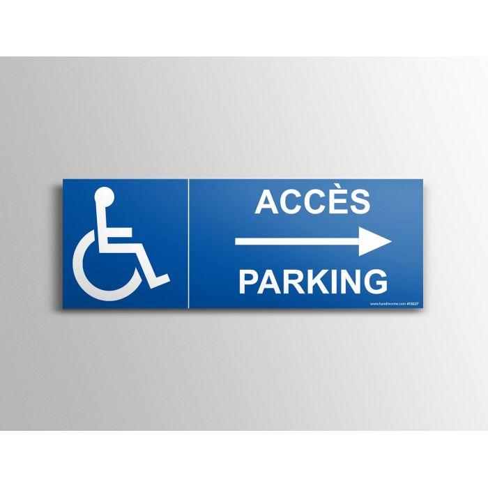 """Panneau de signalisation """"Accès Parking flèche à droite """" avec pictogramme Handicape"""