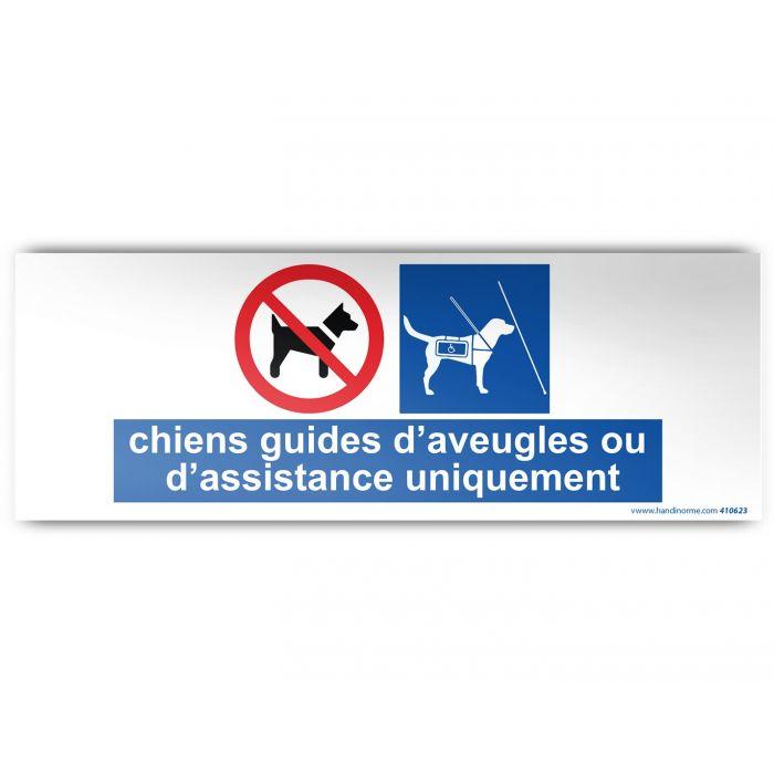 Panneau CHIENS GUIDES OU D'ASSISTANCE UNIQUEMENT
