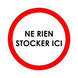 "Panneau rond ""NE RIEN STOCKER ICI"" diamètre 200 mm"