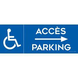 Panneau Parking Accès flèche droite + Picto Handicapé