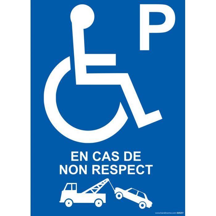 """Panneau handicapé PMR """"Enlèvement en cas de non respect"""""""